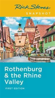 Rick Steves Snapshot Rothenburg & Rhine Valley (First Edition) by Rick Steves