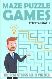 Maze Puzzle Games by Rebecca Howell