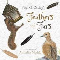 Feathers and Furs by Paul G Ottley