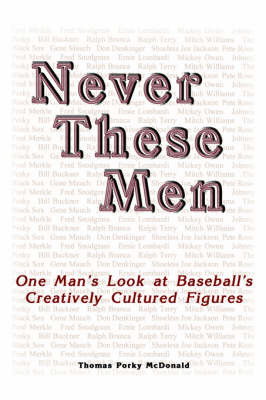 Never These Men by Thomas Porky McDonald image