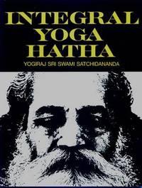Integral Yoga Hatha by Sri Swami Satchidananda