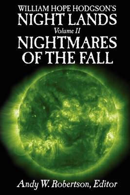 William Hope Hodgson's Night Lands Volume 2: Nightmares of the Fall by John C Wright, Ph.D. image