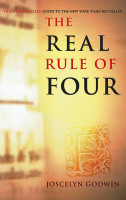 The Real Rule of Four: The Unauthorized Guide to the New York Times #1 Bestseller by Joscelyn Godwin image