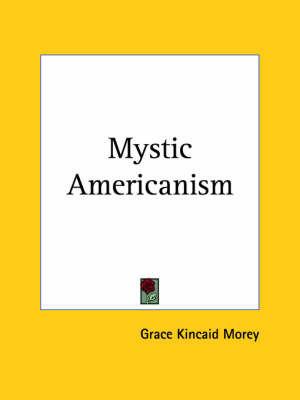 Mystic Americanism (1924) by Grace Kincaid Morey