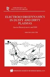 Electrohydrodynamics in Dusty and Dirty Plasmas by Hiroshi Kikuchi