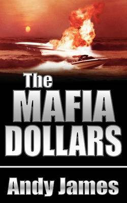 The Mafia Dollars by Andy James image
