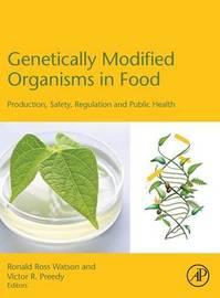 Genetically Modified Organisms in Food by Ronald Ross Watson