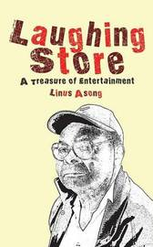 Laughing Store by Linus T. Asong