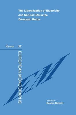 The Liberalization of Electricity and Natural Gas in the European Union by Damien Geradin