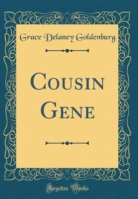 Cousin Gene (Classic Reprint) by Grace Delaney Goldenburg image
