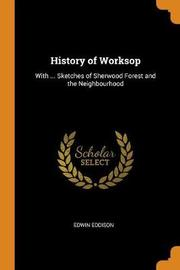 History of Worksop by Edwin Eddison