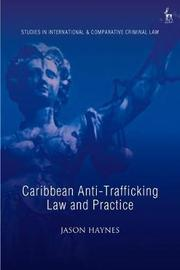 Caribbean Anti-Trafficking Law and Practice by Jason Haynes