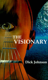 The Visionary, The by Dick Johnson