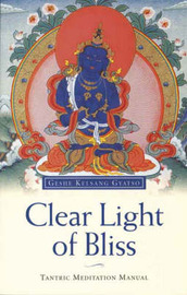 Clear Light of Bliss: Tantric Meditation Manual by Geshe Kelsang Gyatso image