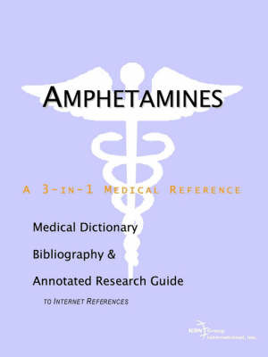 Amphetamines - A Medical Dictionary, Bibliography, and Annotated Research Guide to Internet References image