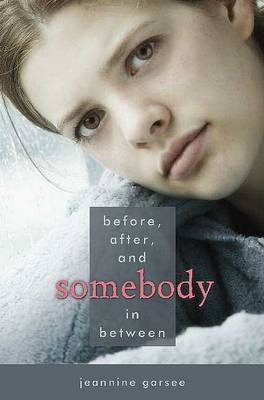 Before, After, and Somebody in Between by Jeannine Garsee image