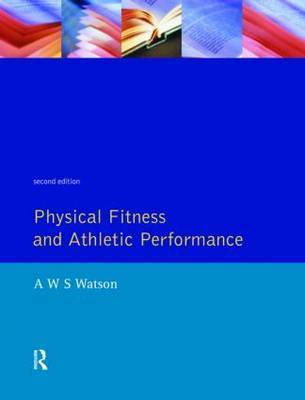 Physical Fitness and Athletic Performance by A.W.S. Watson image