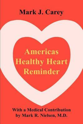 Americas Healthy Heart Reminder by Assistant Professor of History Mark Carey (Washington and Lee University University of Oregon University of Oregon University of Oregon University of