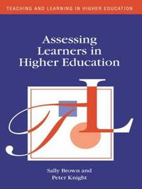 Assessing Learners in Higher Education by Sally Brown
