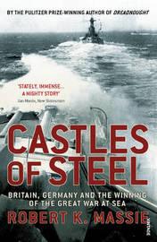 Castles Of Steel by Robert K Massie