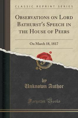 Observations on Lord Bathurst's Speech in the House of Peers by Unknown Author image