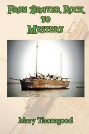 From Beaver Rock to Mystery by Mary Thorogood