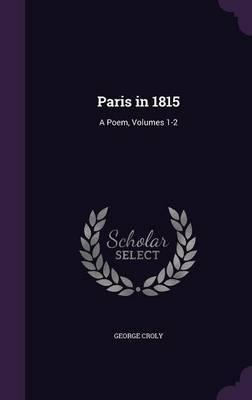 Paris in 1815 by George Croly