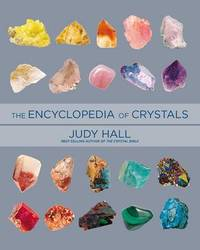 Encyclopedia of Crystals, Revised and Expanded by Judy Hall