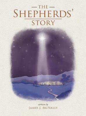 The Shepherds' Story by James J McNally