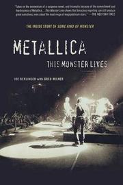 Metallica: This Monster Lives by Joe Berlinger