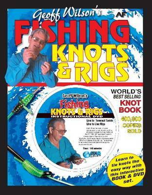 Geoff Wilson's Fishing Knots & Rigs + DVD by Geoff Wilson
