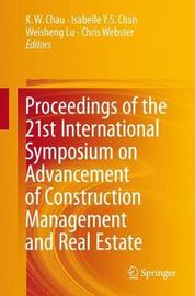 Proceedings of the 21st International Symposium on Advancement of Construction Management and Real Estate