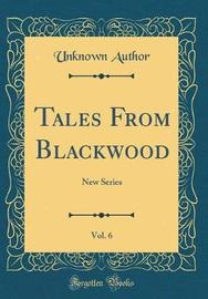 Tales from Blackwood, Vol. 6 by Unknown Author image