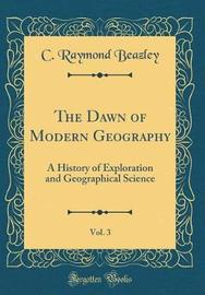 The Dawn of Modern Geography, Vol. 3 by C Raymond Beazley image