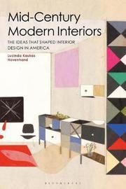 Mid-Century Modern Interiors by Lucinda Kaukas Havenhand
