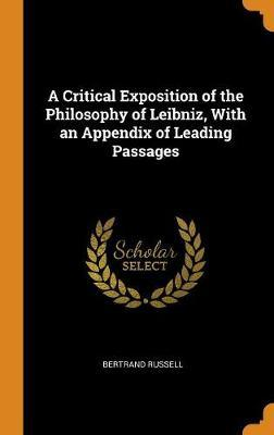 A Critical Exposition of the Philosophy of Leibniz, with an Appendix of Leading Passages by Bertrand Russell image