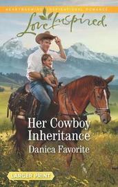 Her Cowboy Inheritance by Danica Favorite
