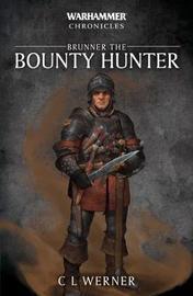 Brunner the Bounty Hunter by C.L. Werner image