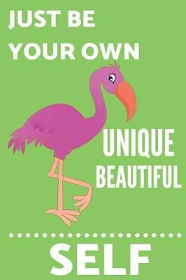 Just Be Your Own Unique Beautiful Self by Blush Creature