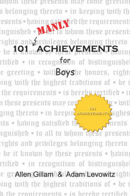 101 Manly Achievements for Boys by Allen Gillam image
