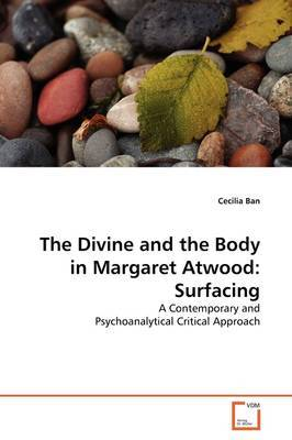 The Divine and the Body in Margaret Atwood by Cecilia Ban image
