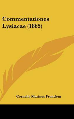 Commentationes Lysiacae (1865) by Cornelis Marinus Francken image
