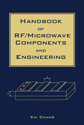 Handbook of RF/microwave Components and Engineering