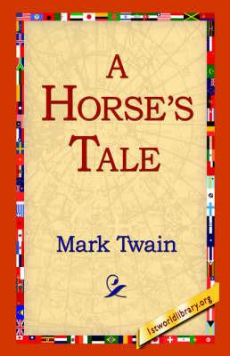 A Horse's Tale by Mark Twain )