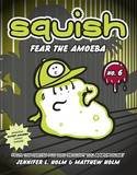 Fear the Amoeba by Jennifer L Holm