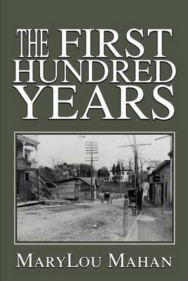 The First Hundred Years by Marylou Mahan