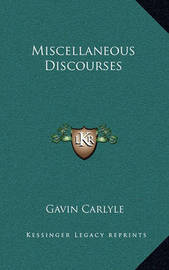 Miscellaneous Discourses by Gavin Carlyle