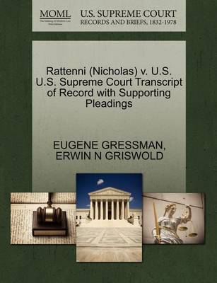 Rattenni (Nicholas) V. U.S. U.S. Supreme Court Transcript of Record with Supporting Pleadings by Eugene Gressman