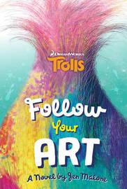 Trolls: Follow Your Art by Scholastic