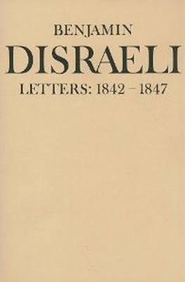 Benjamin Disraeli Letters: v. 4 by Benjamin Disraeli